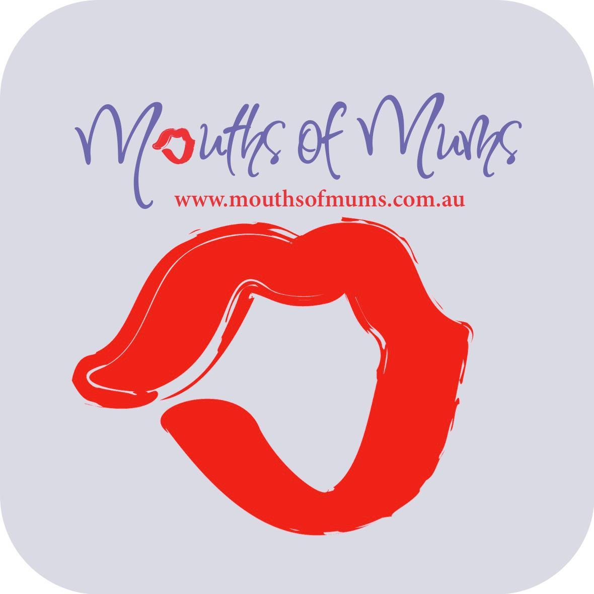 Mouths of Mums ROCKS!