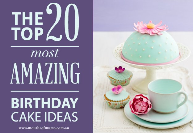 Admirable Top 20 Amazing Birthday Cake Ideas Mouths Of Mums Personalised Birthday Cards Veneteletsinfo