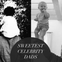 Sweetest celebrity Dads