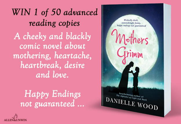 WIN 1 of 50 Advanced Reading Copies of Mothers Grimm by Danielle Wood!