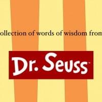 Life according to Dr. Seuss ...