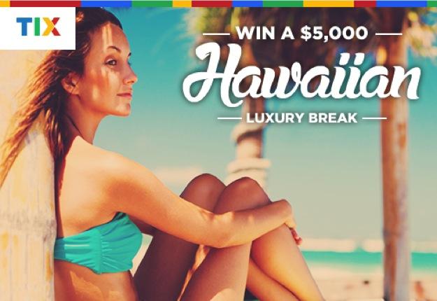 WIN a $5000 Hawaiian break!