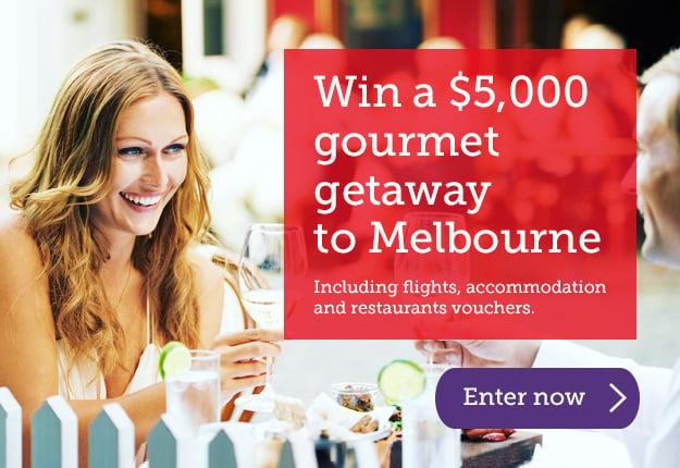 WIN a $5000 gourmet getaway to Melbourne!