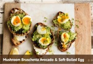 Mushrooms_Mushroom Bruschetta Avocado and Soft Boiled Egg_300x207.jpg