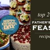 Our Top 20 Father's Day Feast Recipes