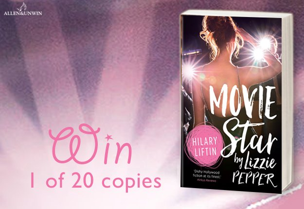 WIN 1 of 20 of copies of Movie Star by Lizzie Pepper by Hilary Liftin