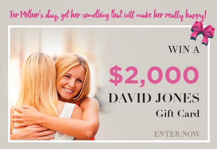 WIN a $2000 David Jones gift voucher