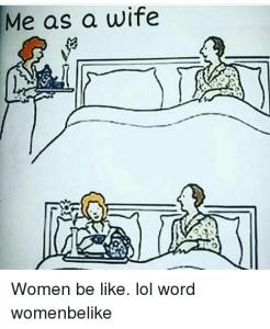 me-as-a-wife-women-be-like-lol-word-womenbelike-16524456
