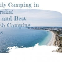 Family Camping in Australia: Tips and Best Beach Camping Spots
