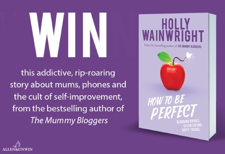 Win 1 Of 20 Copies Of Holly Wainwright's How to Be Perfect