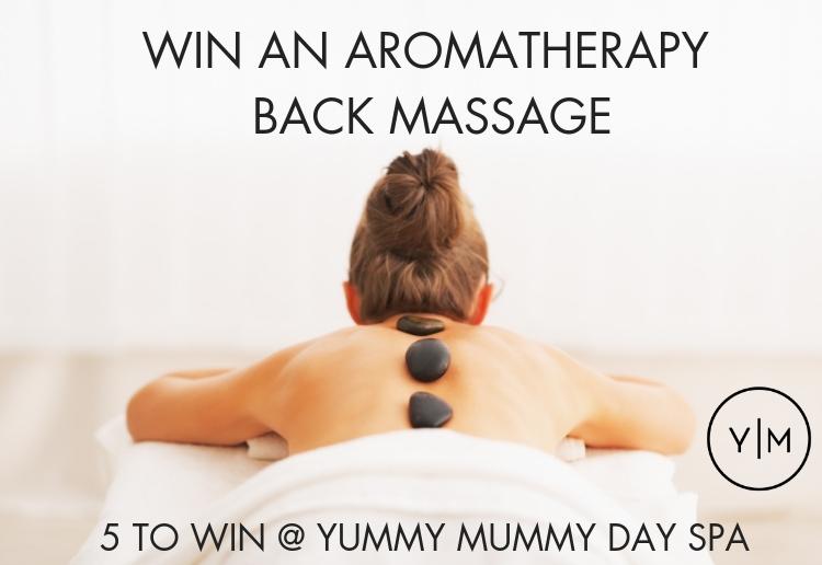 Win An Aromatherapy Back Massage At Yummy Mummy Day Spa