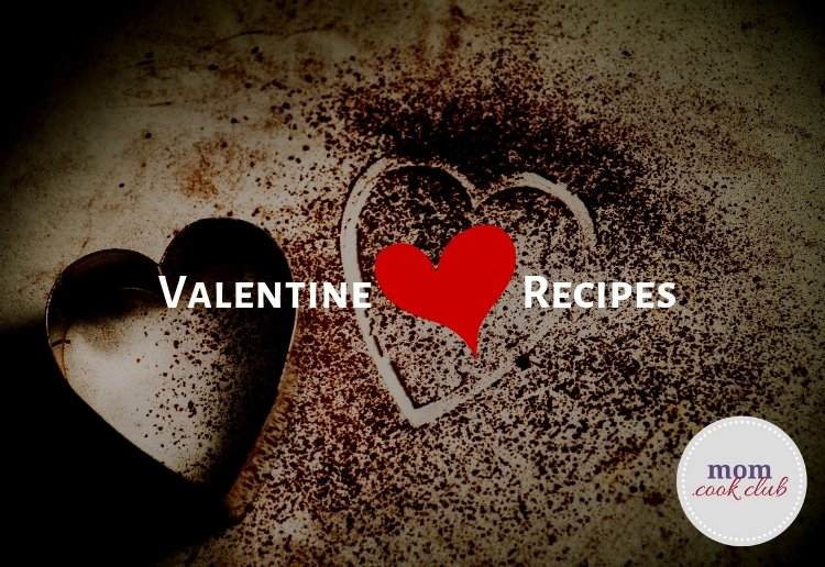 10 Valentine's Day Recipes to show your love … with food!