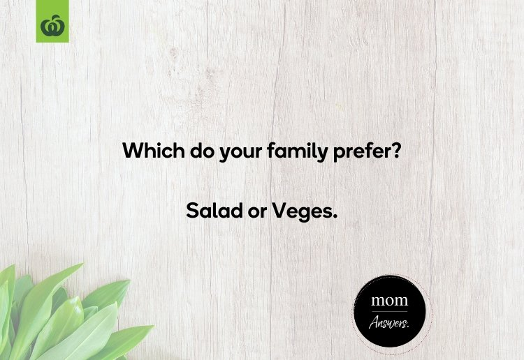 woolworths salads mom answers 10