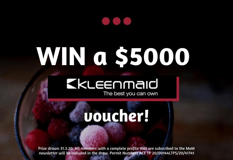 WIN a $5000 Kleenmaid Appliance Voucher!