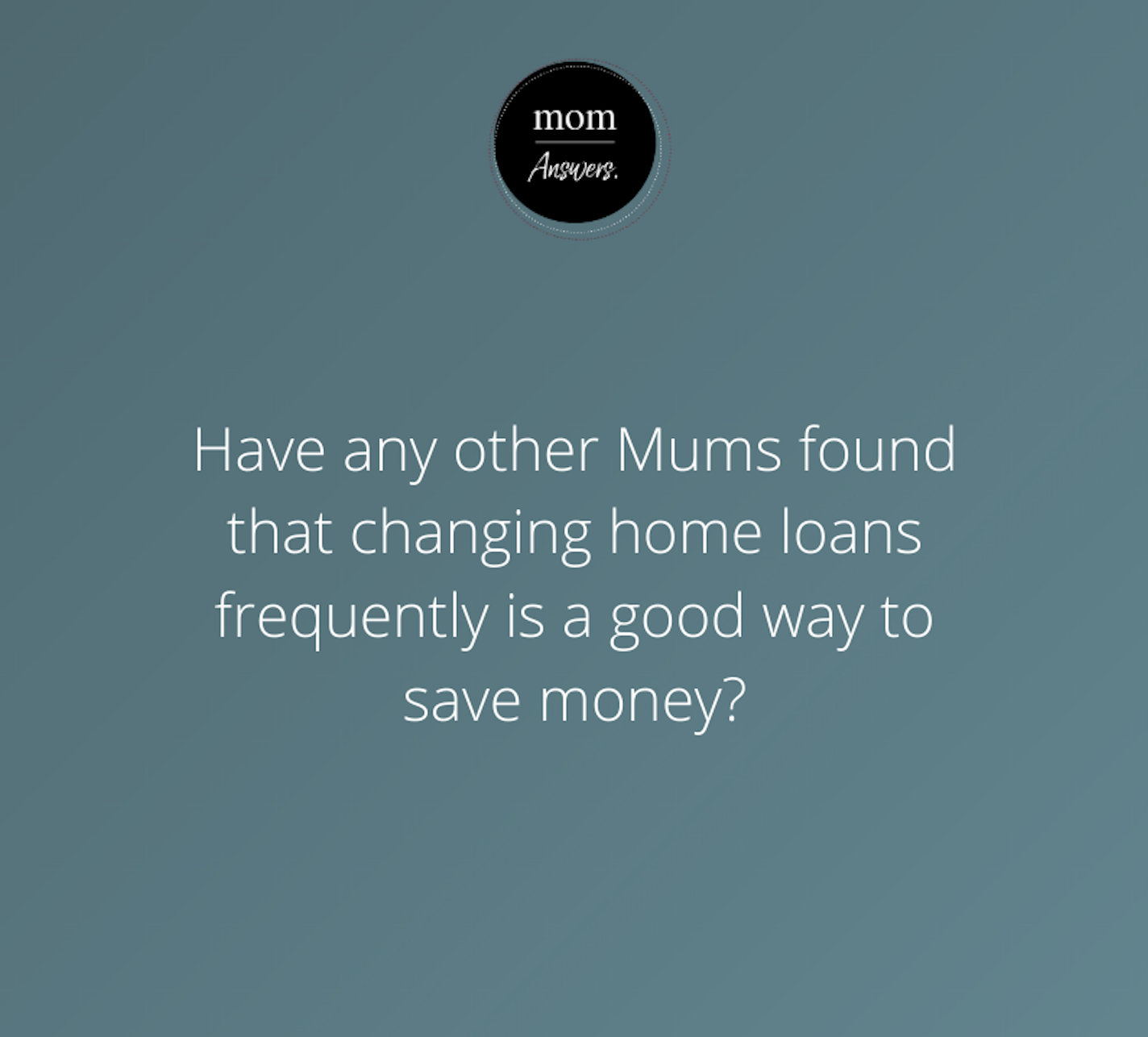 uno home loans does changing loans save money mom answers