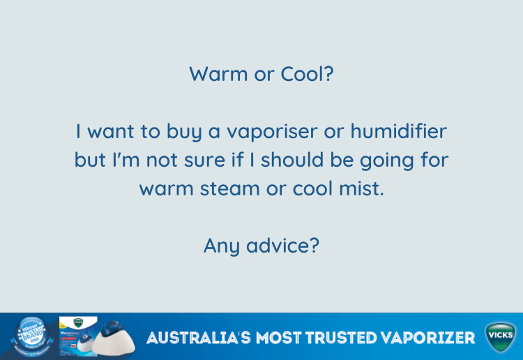 Vicks_MoM Answers_Warm or Cool steam_750x516