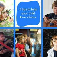 5 Tips To Help Your Kids Love Science