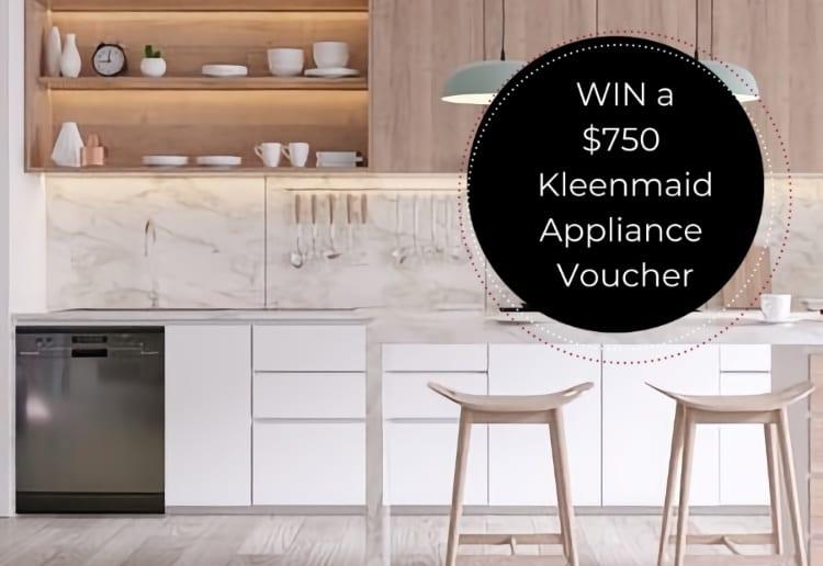 WIN A $750 Kleenmaid Appliance Voucher